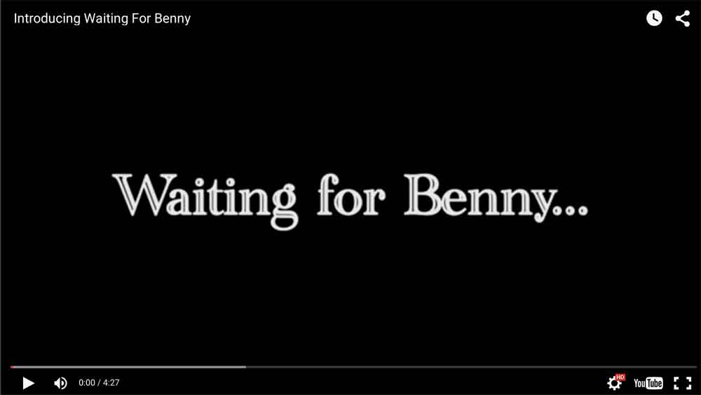Waiting for Benny